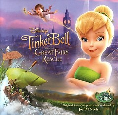 TinkerBell And The Great Fairy Rescue (Score) (P.1)  - Joel McNeely
