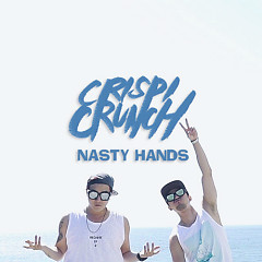 Nasty Hands - Crispi Crunch