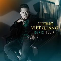 Lương Viết Quang Remix - Vol 4
