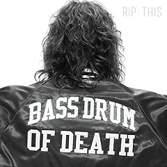 Rip This - Bass Drum Of Death
