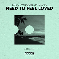 Need To Feel Loved (Single) - Sander Van Doorn, LVNDSCAPE