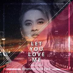 Let You Love Me (Single) - Drummer LINO PARK