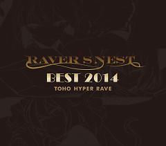 RAVER'S NEST BEST 2014 TOHO HYPER RAVE CD3