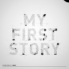MY FIRST STORY - MY FIRST STORY