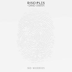 No Worries  - Disciples,David Guetta