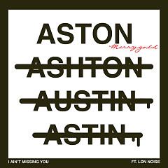 I Ain't Missing You (Single) - Aston Merrygold
