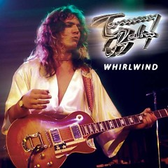 Whirlwind (CD1) - Tommy Bolin