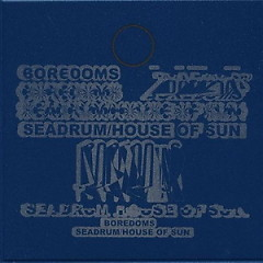 Seadrum / House of Sun - Boredoms