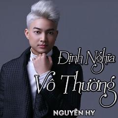 Định Nghĩa Vô Thường (Single) - Nguyên Hy