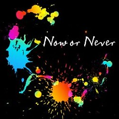 Now or Never - nano
