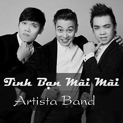 Tình Bạn Mãi Mãi - Artista Band