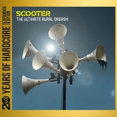 The Ultimate Aural Orgasm 20 Years Of Hardcore (CD1) - Scooter