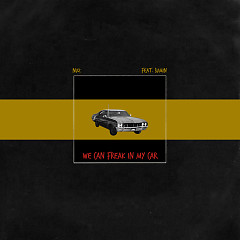 WE CAN FREAK IN MY CAR (SINGLE) - NUZ
