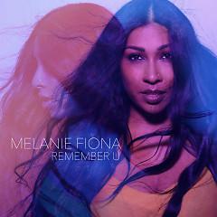 Remember U (Single) - Melanie Fiona