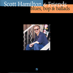 Blues, Bop & Ballad - Scott Hamilton