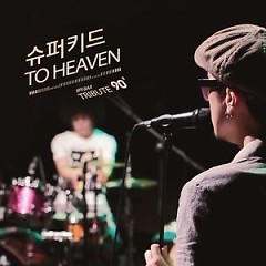Tribute90 Part 4 `To Heaven`  - Super Kidd
