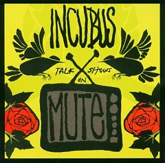 Talk Shows On Mute (Maxi-Single) - Incubus