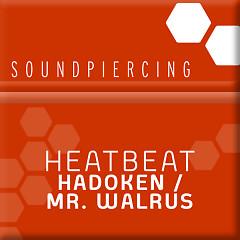 Hadoken / Mr. Walrus - Heatbeat