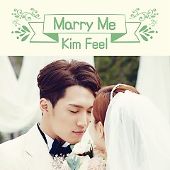 Marry Me - Kim Feel