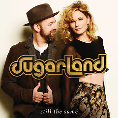 Still The Same (Single) - Sugarland