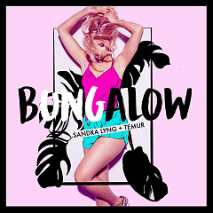 Bungalow (Single) - Sandra Lyng