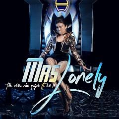 Mrs Lonely - Tiêu Châu Như Quỳnh, Hà Lê