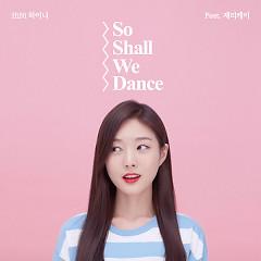 So Shall We Dance (Single) - HiNi