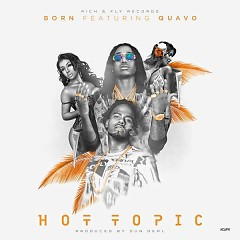 Hot Topic (Single) - Born, Quavo