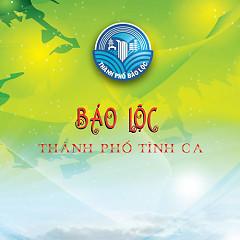 Bảo Lộc - Thành Phố Tình Ca
