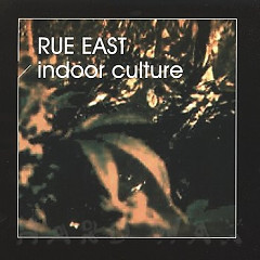 Indoor Culture - Rue East