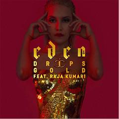 Drips Gold (Single) - Eden xo, Raja Kumari