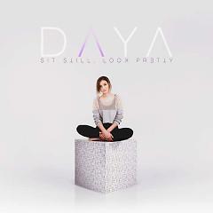 Sit Still, Look Pretty - Daya