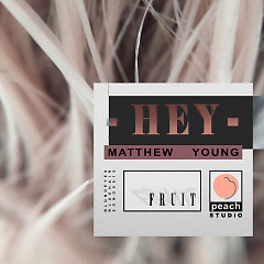 Hey (Single) - Matthew Young