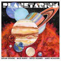 Planetarium - Sufjan Stevens, Bryce Dessner, Nico Muhly, James McAlister