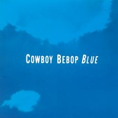 COWBOY BEBOP Original Soundtrack 3 BLUE - Yoko Kanno