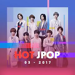Nhạc Hot Nhật Bản Tháng 03/2017