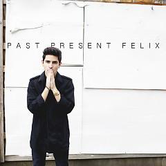 Past Present Felix - EP - Felix Cartal