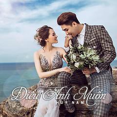 Điều Anh Muốn (Single) - Huy Nam (A#)