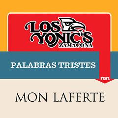 Palabras Tristes (Single) - Los Yonic's Zamacona, Mon Laferte
