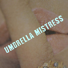 Umbrella Mistress