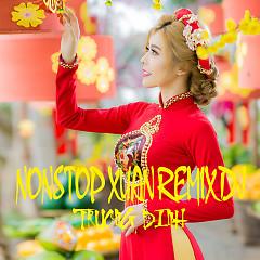 Nonstop Nhạc Xuân 2017 - Trương Đình