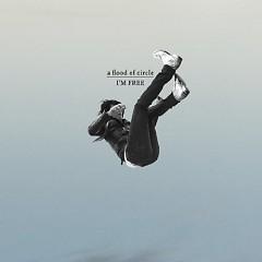 I'M FREE - A Flood Of Circle