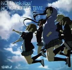 NO, Thank You! - HO-KAGO TEA TIME