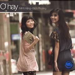Ơ Hay - Nguyễn Minh Hằng,Bích Phương