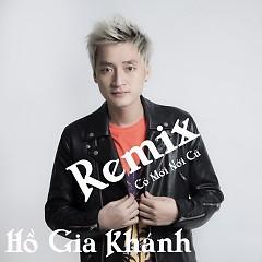 Có Mới Nới Cũ (Remix) - Hồ Gia Khánh
