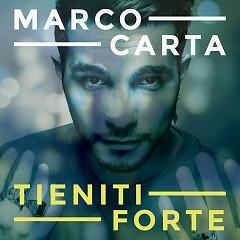 Tieniti Forte - Marco Carta