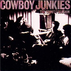 The Trinity Session - Cowboy Junkies