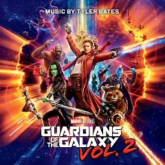 Guardians Of The Galaxy, Vol. 2 OST - Tyler Bates