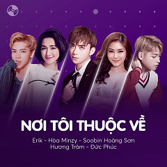 Nơi Tôi Thuộc Về (Single) - Soobin Hoàng Sơn, Hương Tràm, Đức Phúc, ERIK, Hòa Minzy