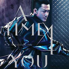 A Time 4 You - Lâm Phong